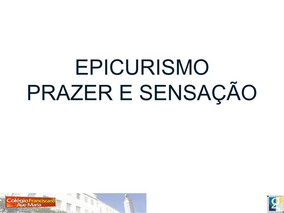 EPICURISMO PRAZER E SENSAÇÃO