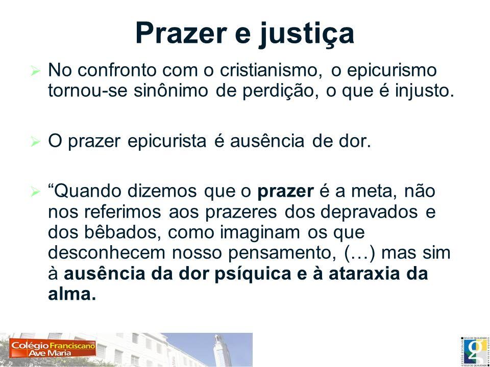 Prazer e justiça No confronto com o cristianismo, o epicurismo tornou-se sinônimo de perdição, o que é injusto.