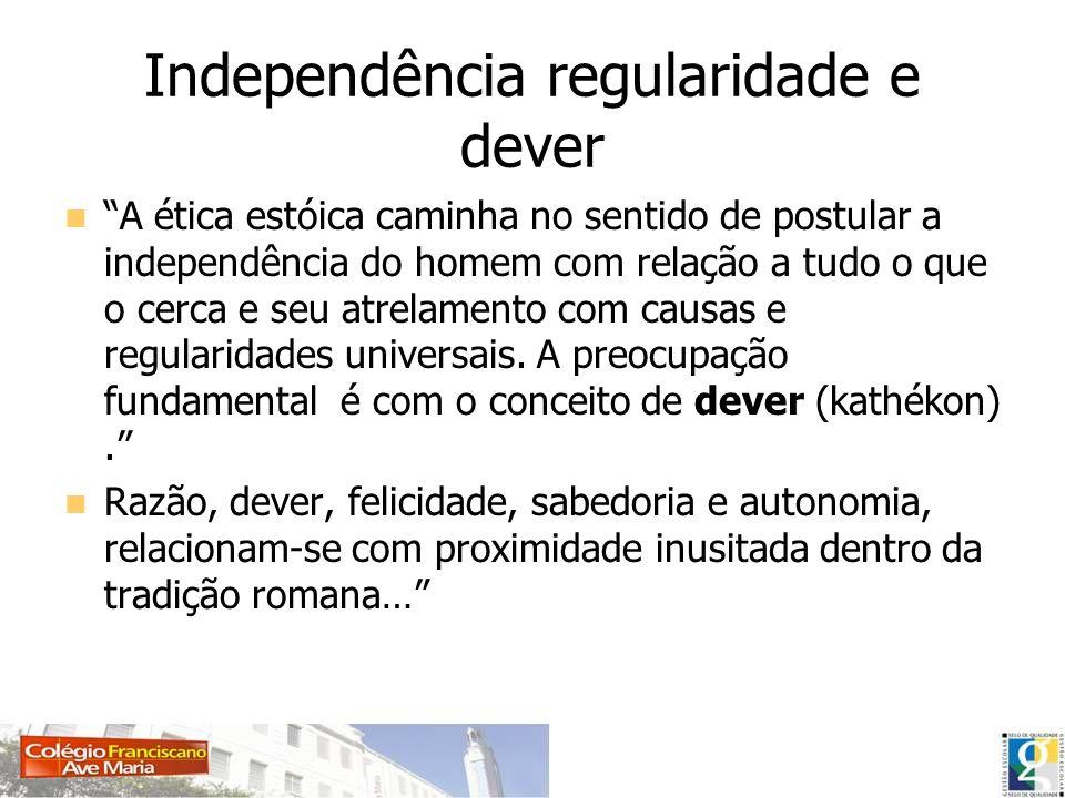 Independência regularidade e dever
