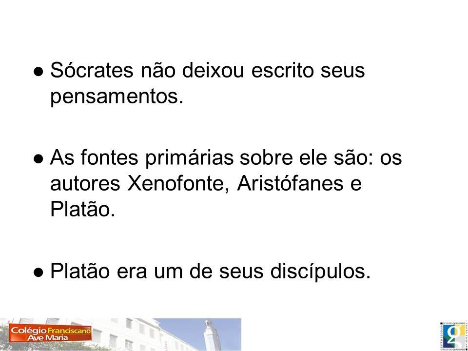 Sócrates não deixou escrito seus pensamentos.