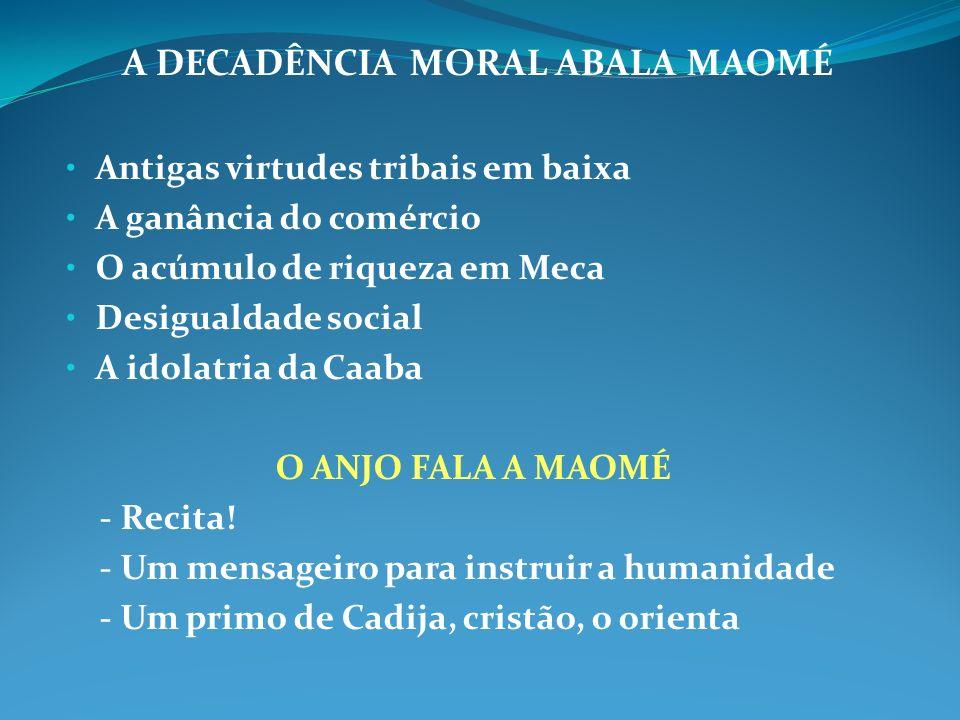 A DECADÊNCIA MORAL ABALA MAOMÉ