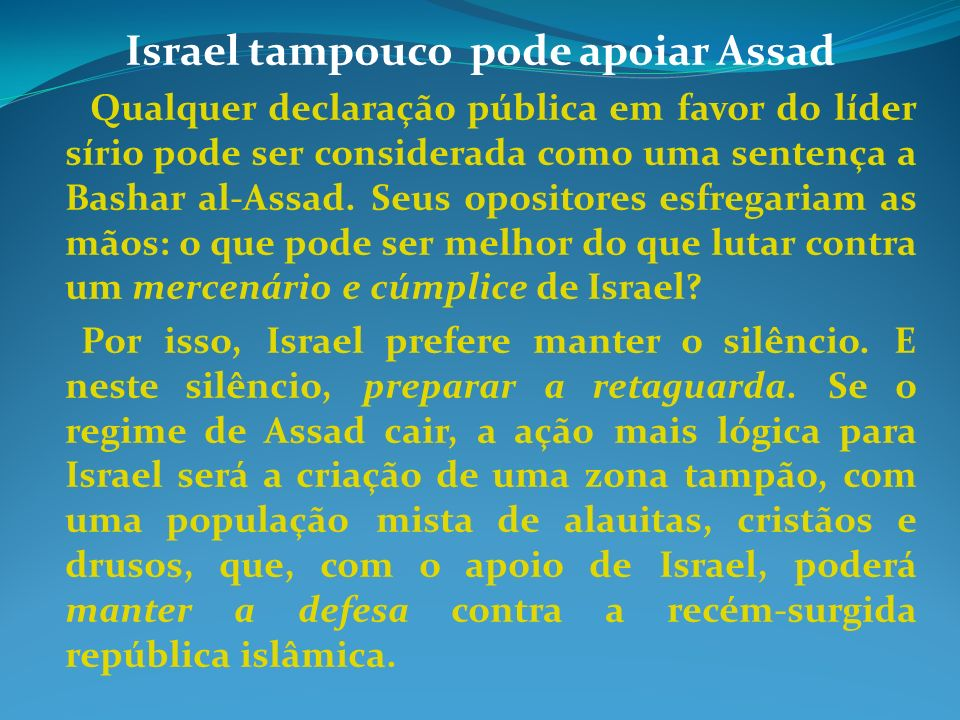 Israel tampouco pode apoiar Assad