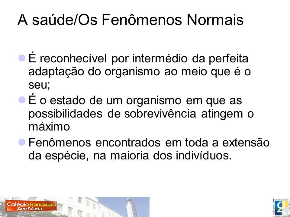 A saúde/Os Fenômenos Normais