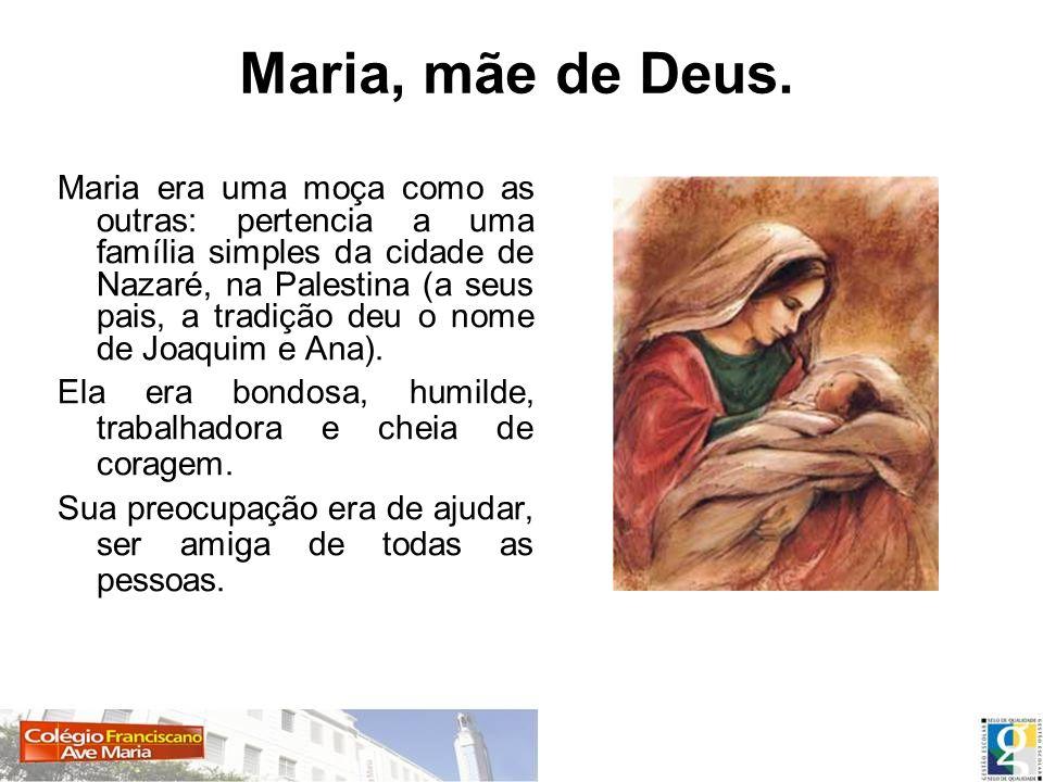 Maria, mãe de Deus.
