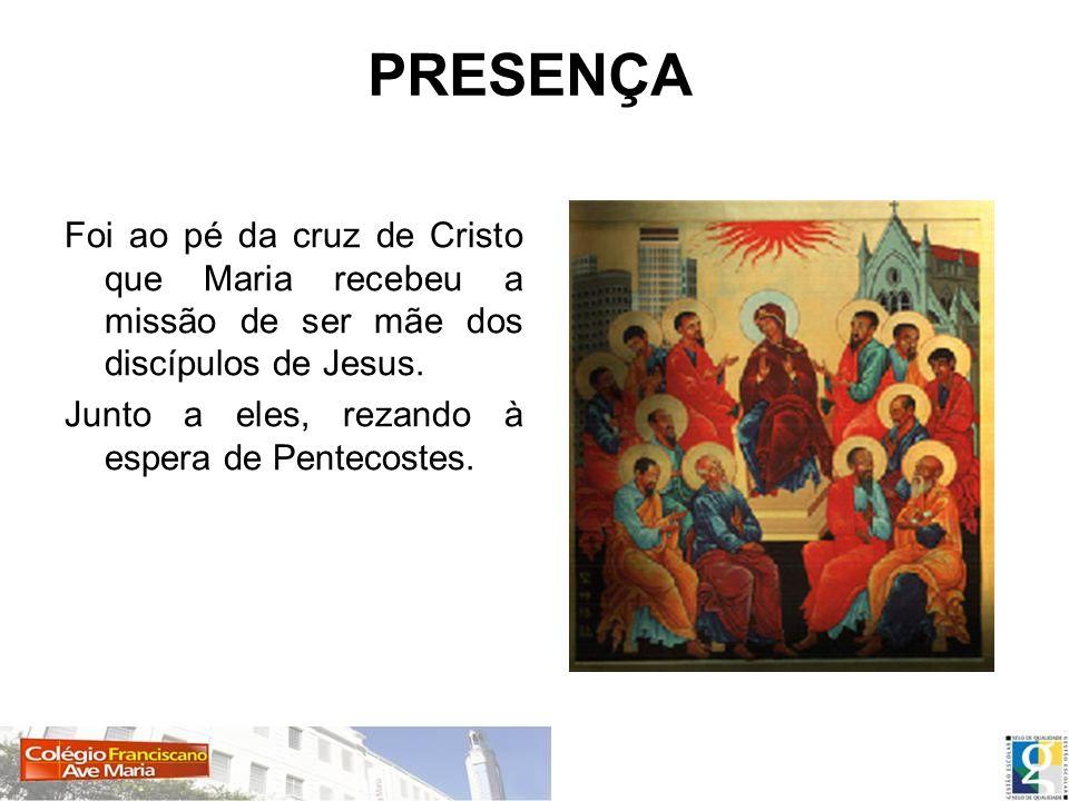 PRESENÇA Foi ao pé da cruz de Cristo que Maria recebeu a missão de ser mãe dos discípulos de Jesus.