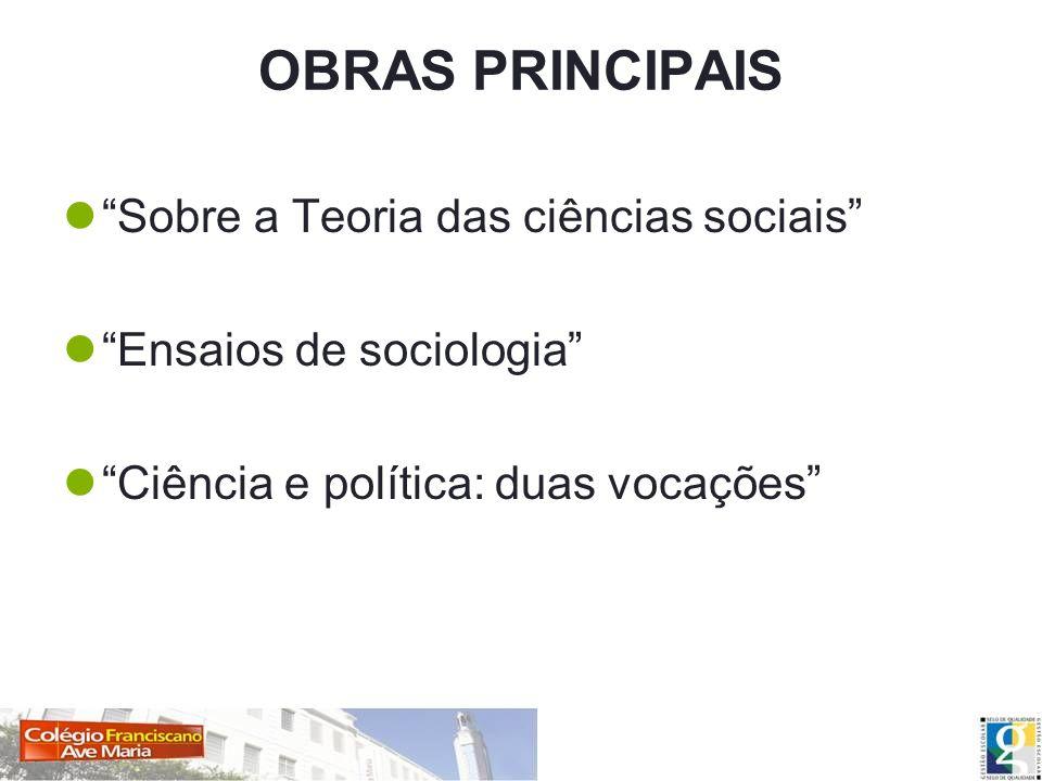 OBRAS PRINCIPAIS Sobre a Teoria das ciências sociais