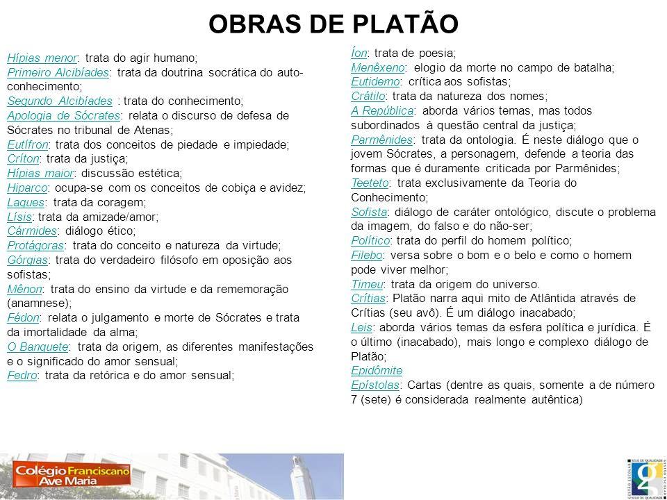 OBRAS DE PLATÃO Íon: trata de poesia;
