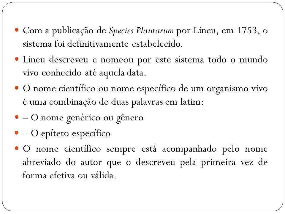 Com a publicação de Species Plantarum por Lineu, em 1753, o sistema foi definitivamente estabelecido.