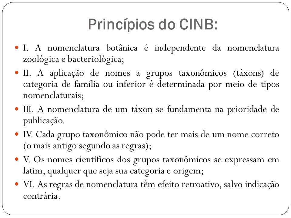 Princípios do CINB: I. A nomenclatura botânica é independente da nomenclatura zoológica e bacteriológica;