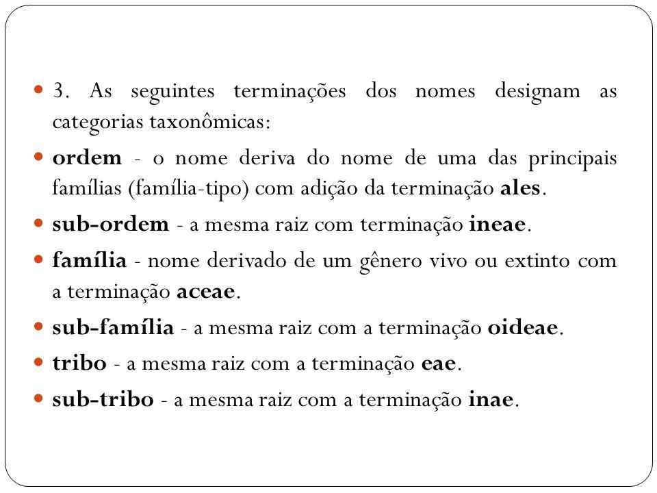3. As seguintes terminações dos nomes designam as categorias taxonômicas: