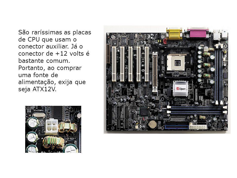 São raríssimas as placas de CPU que usam o conector auxiliar