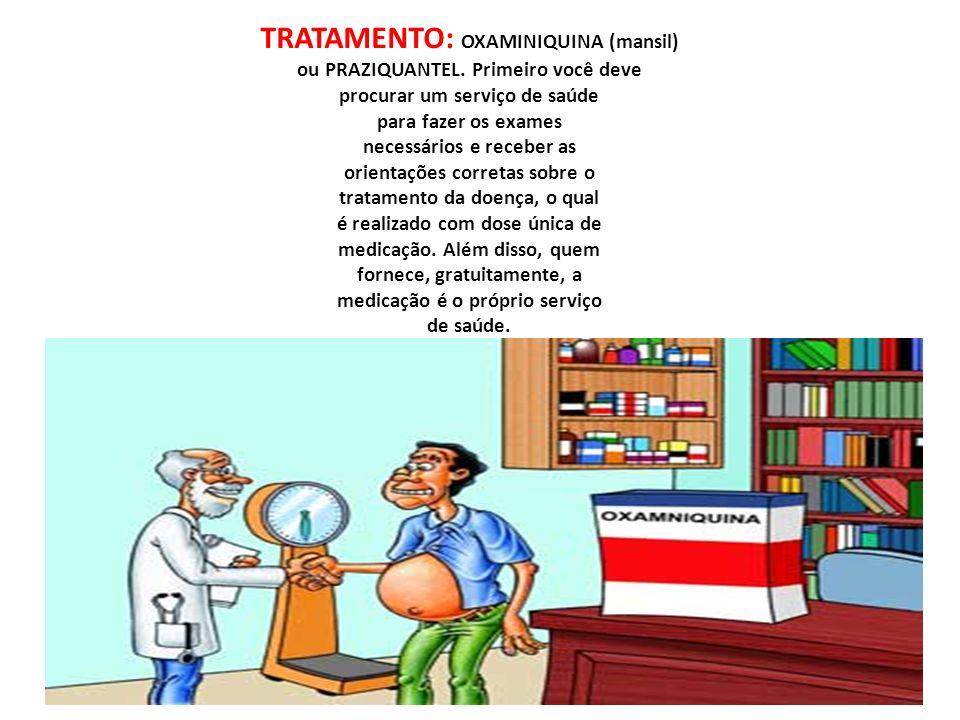 TRATAMENTO: OXAMINIQUINA (mansil) ou PRAZIQUANTEL