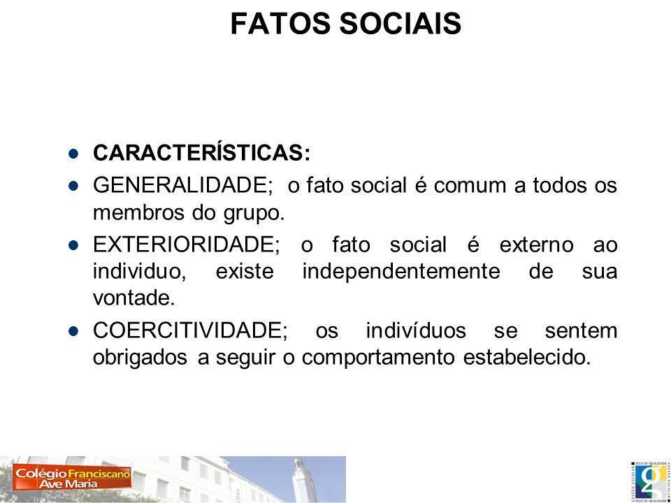FATOS SOCIAIS CARACTERÍSTICAS: