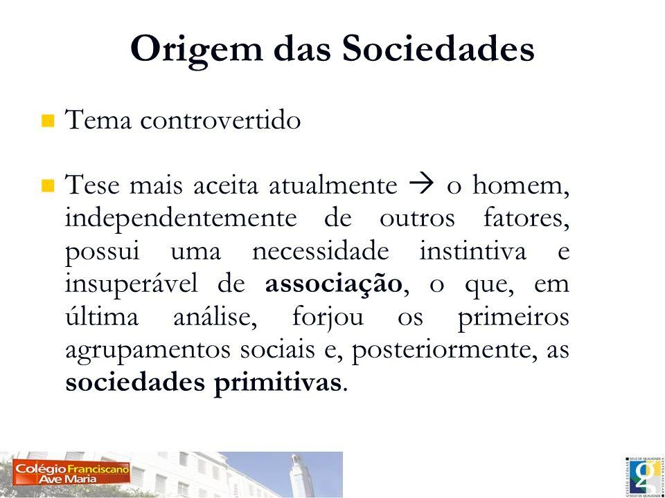 Origem das Sociedades Tema controvertido