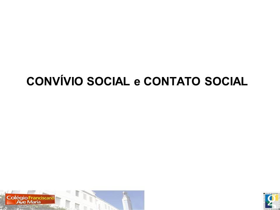 CONVÍVIO SOCIAL e CONTATO SOCIAL