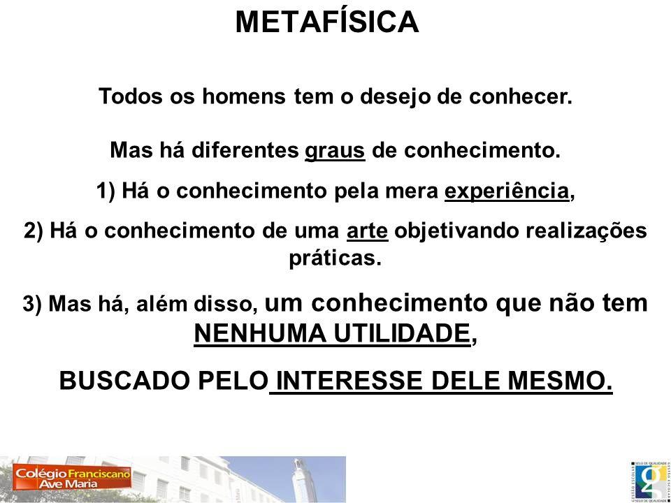 METAFÍSICA BUSCADO PELO INTERESSE DELE MESMO.