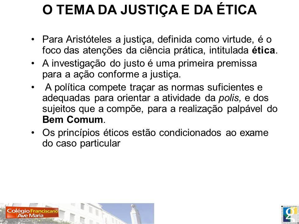 O TEMA DA JUSTIÇA E DA ÉTICA