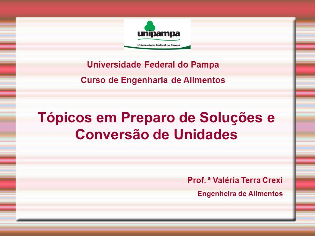 Tópicos em Preparo de Soluções e Conversão de Unidades
