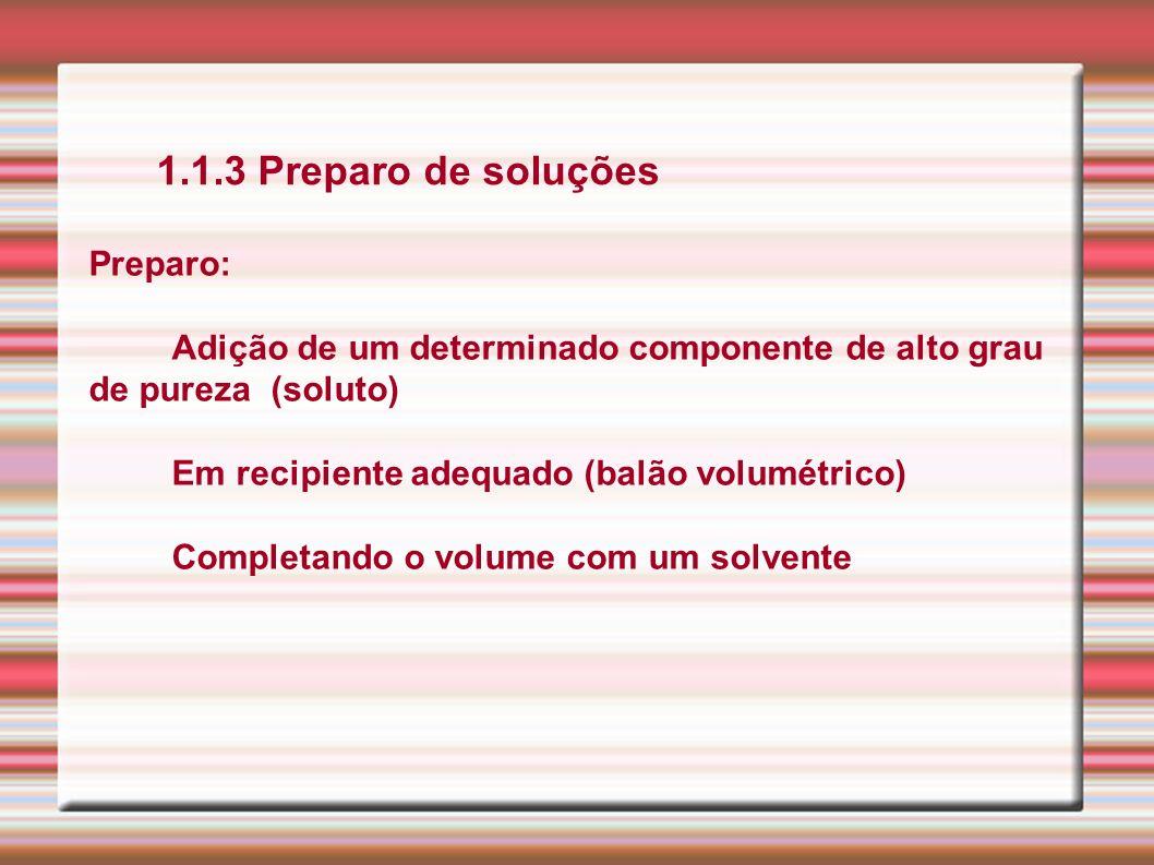 1.1.3 Preparo de soluções Preparo: