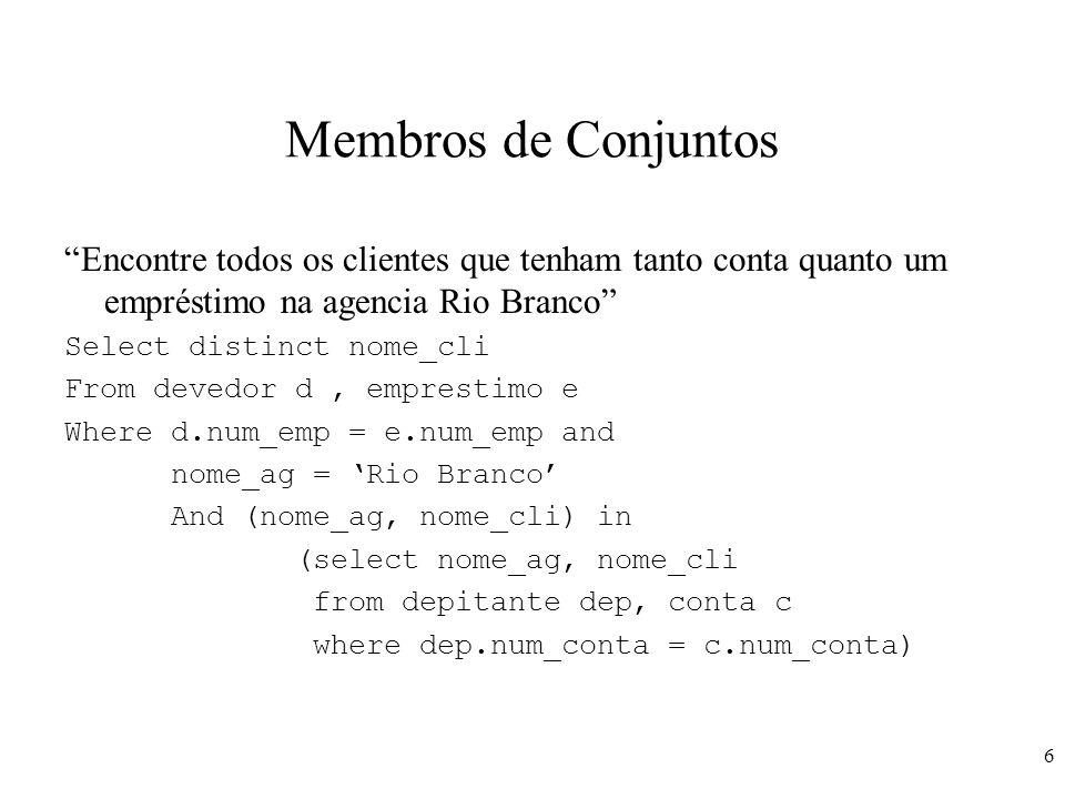 Membros de Conjuntos Encontre todos os clientes que tenham tanto conta quanto um empréstimo na agencia Rio Branco
