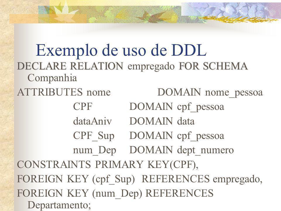 Exemplo de uso de DDL DECLARE RELATION empregado FOR SCHEMA Companhia
