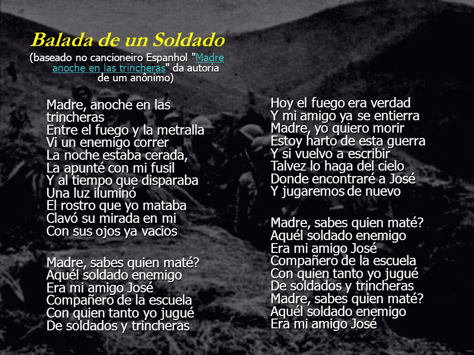 Balada de un Soldado(baseado no cancioneiro Espanhol Madre anoche en las trincheras da autoria de um anônimo)