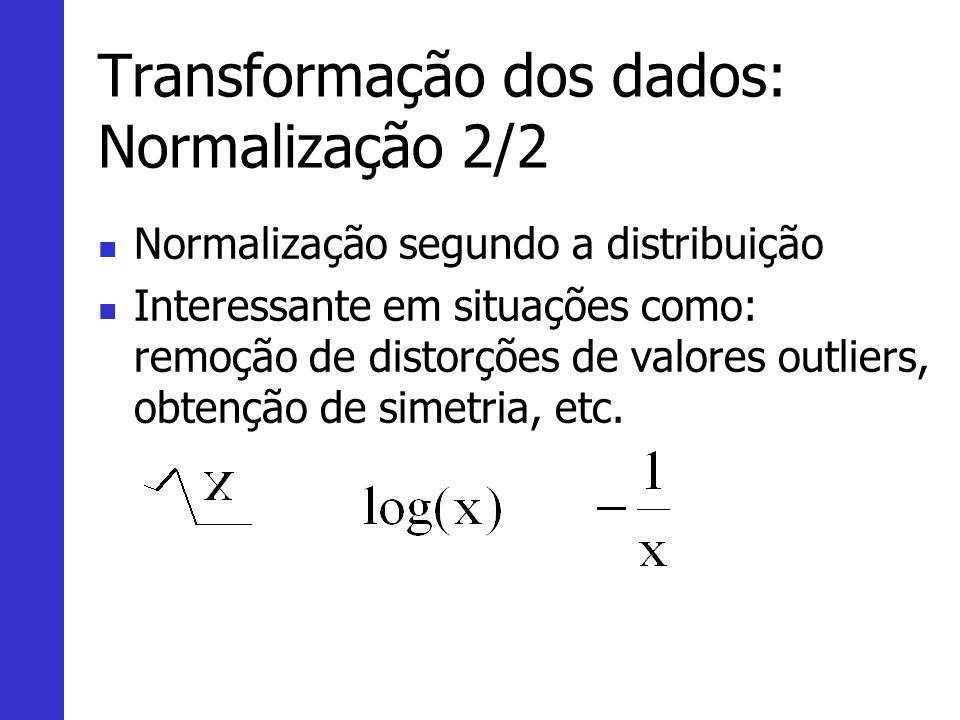 Transformação dos dados: Normalização 2/2