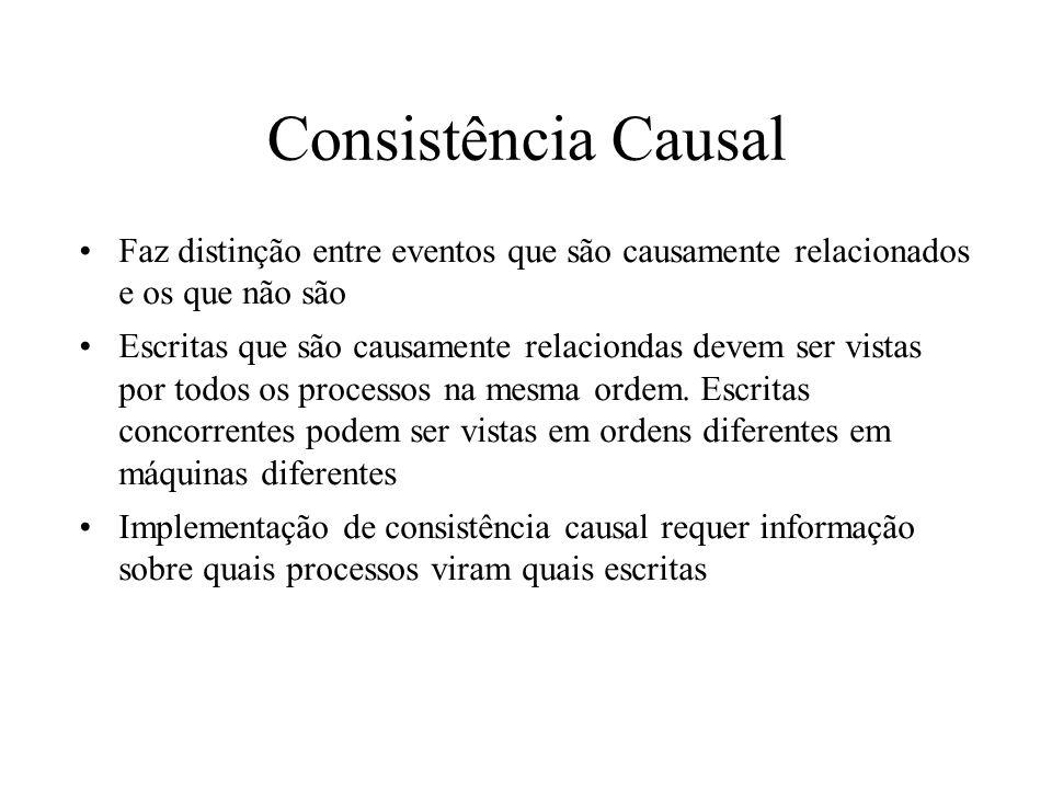 Consistência Causal Faz distinção entre eventos que são causamente relacionados e os que não são.