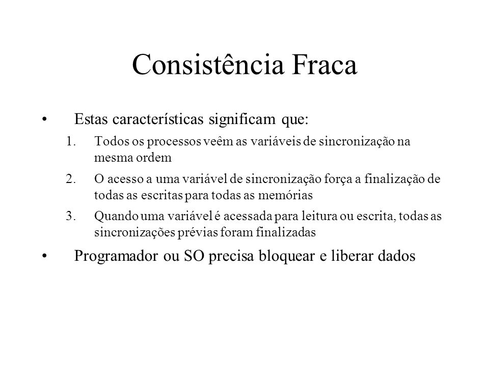 Consistência Fraca Estas características significam que: