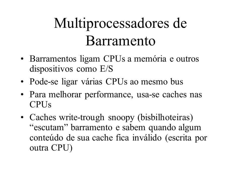 Multiprocessadores de Barramento