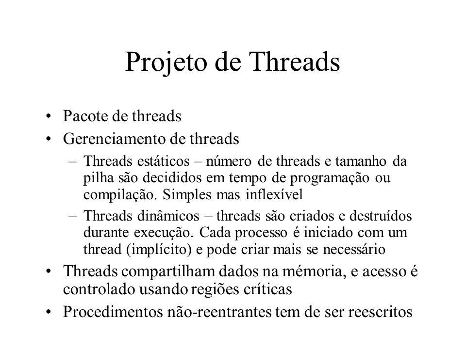 Projeto de Threads Pacote de threads Gerenciamento de threads