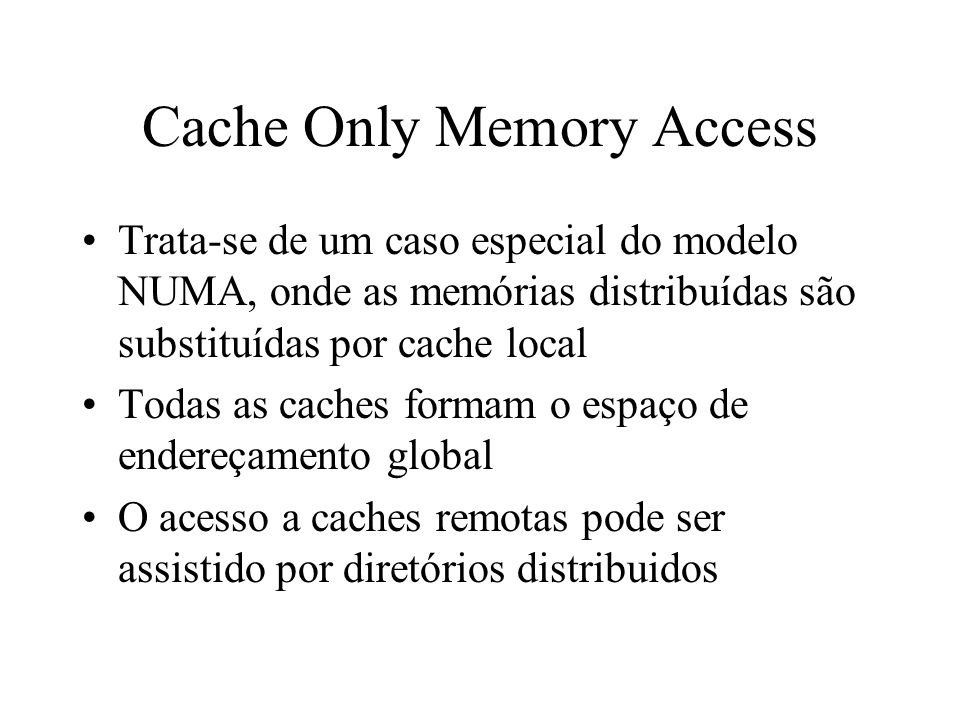 Cache Only Memory Access