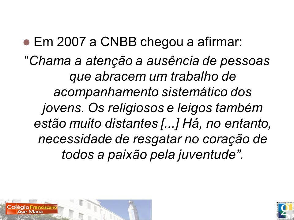 Em 2007 a CNBB chegou a afirmar: