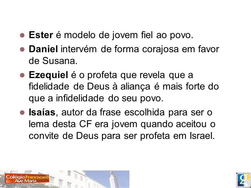 Ester é modelo de jovem fiel ao povo.