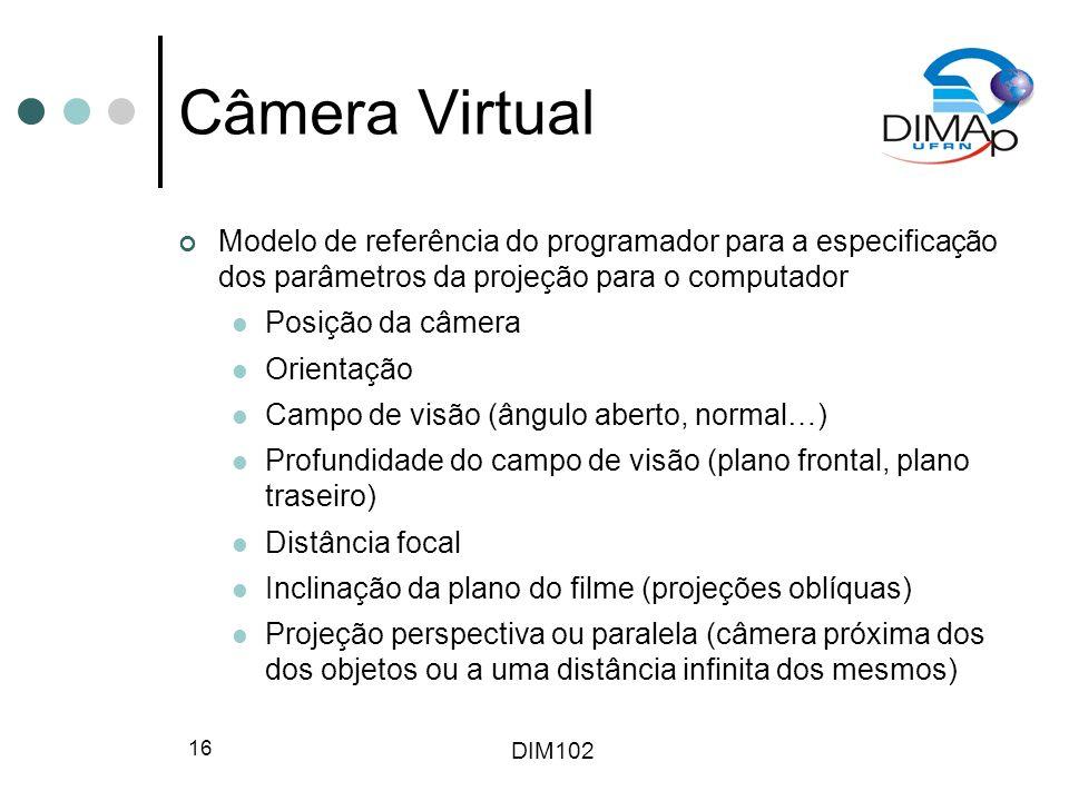 Câmera Virtual Modelo de referência do programador para a especificação dos parâmetros da projeção para o computador.