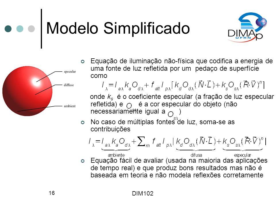 Modelo Simplificado Equação de iluminação não-física que codifica a energia de uma fonte de luz refletida por um pedaço de superfície como.