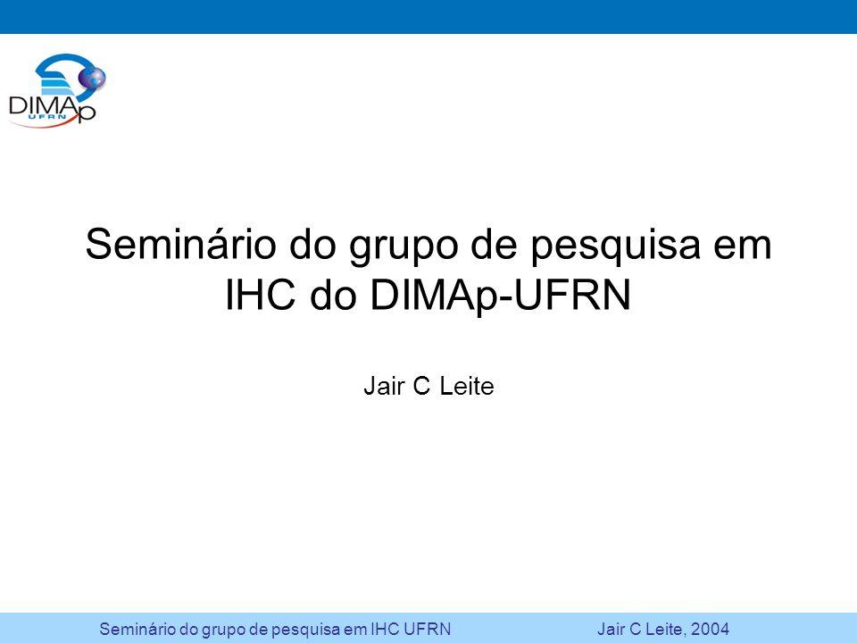 Seminário do grupo de pesquisa em IHC do DIMAp-UFRN