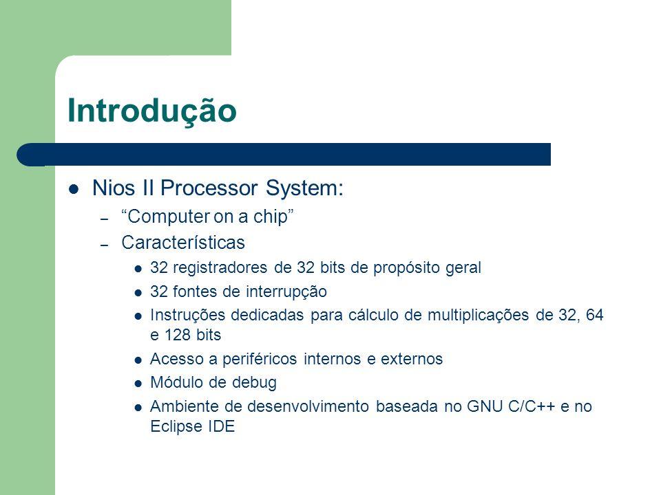 Introdução Nios II Processor System: Computer on a chip
