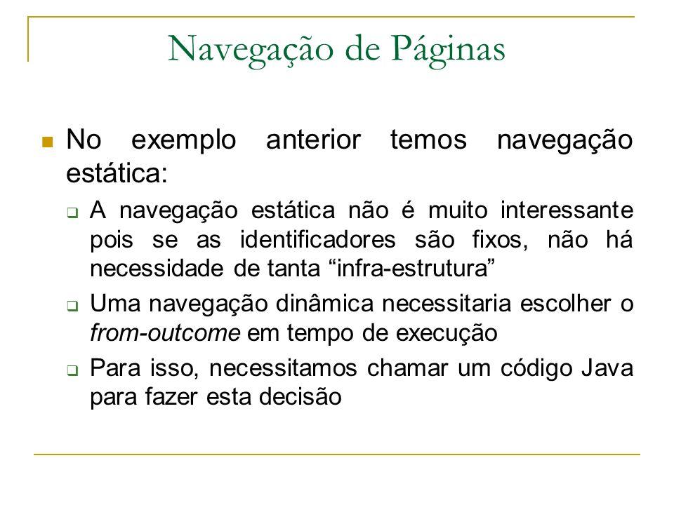 Navegação de Páginas No exemplo anterior temos navegação estática: