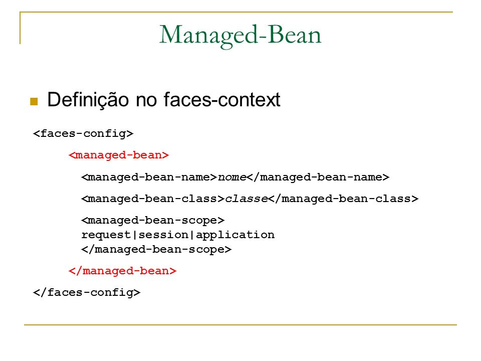 Managed-Bean Definição no faces-context <faces-config>