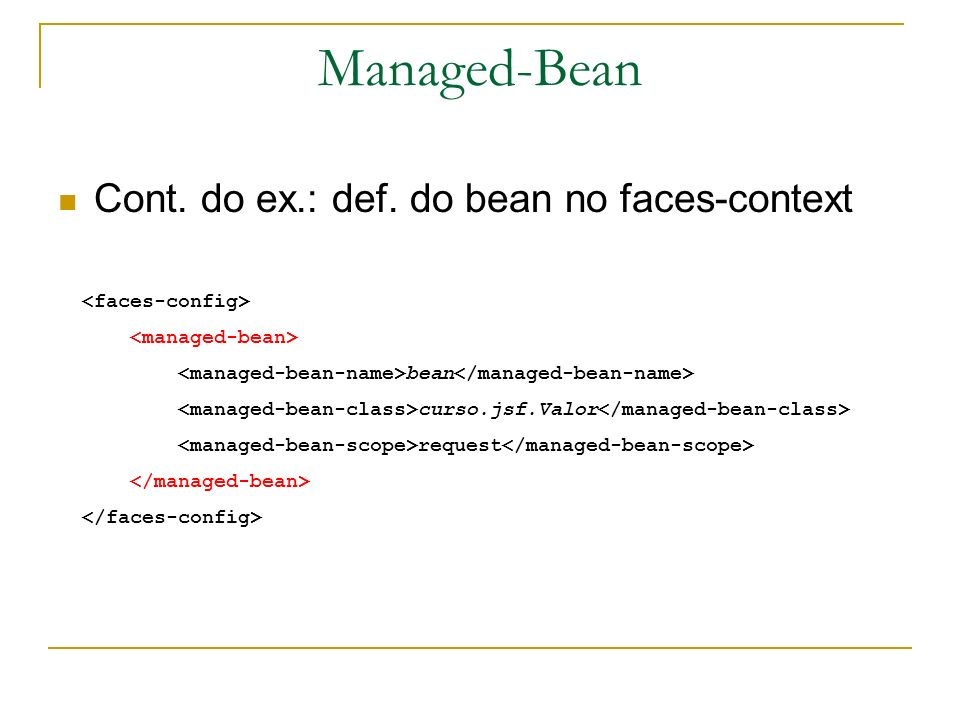Managed-Bean Cont. do ex.: def. do bean no faces-context