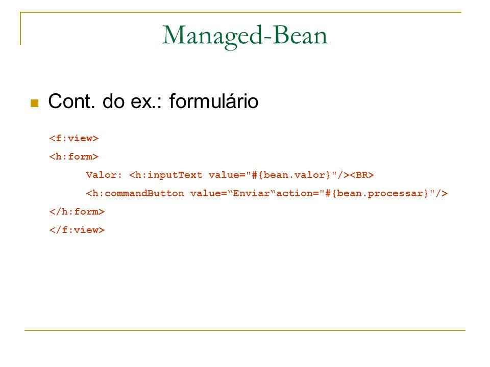 Managed-Bean Cont. do ex.: formulário <f:view> <h:form>