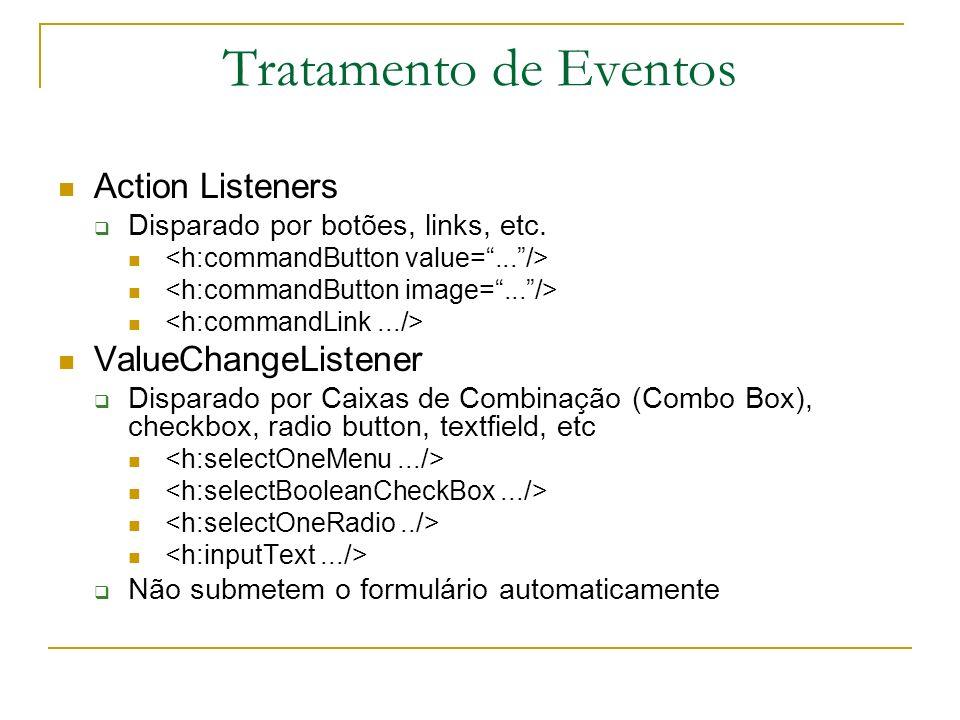 Tratamento de Eventos Action Listeners ValueChangeListener
