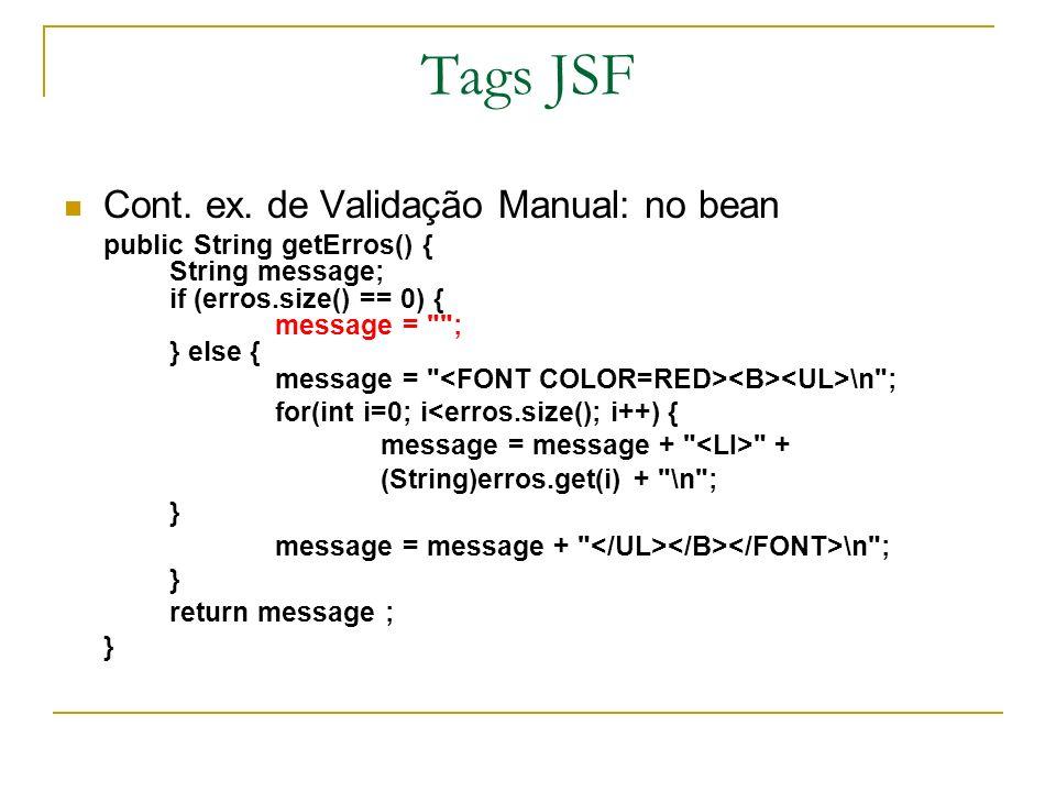 Tags JSF Cont. ex. de Validação Manual: no bean