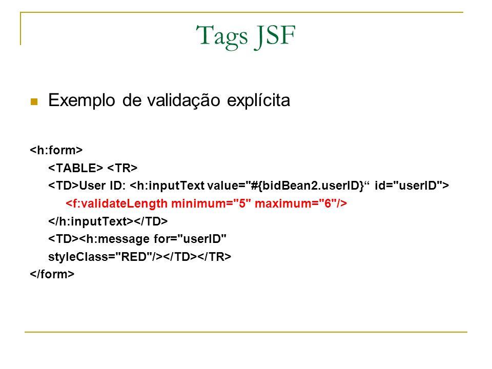 Tags JSF Exemplo de validação explícita <h:form>