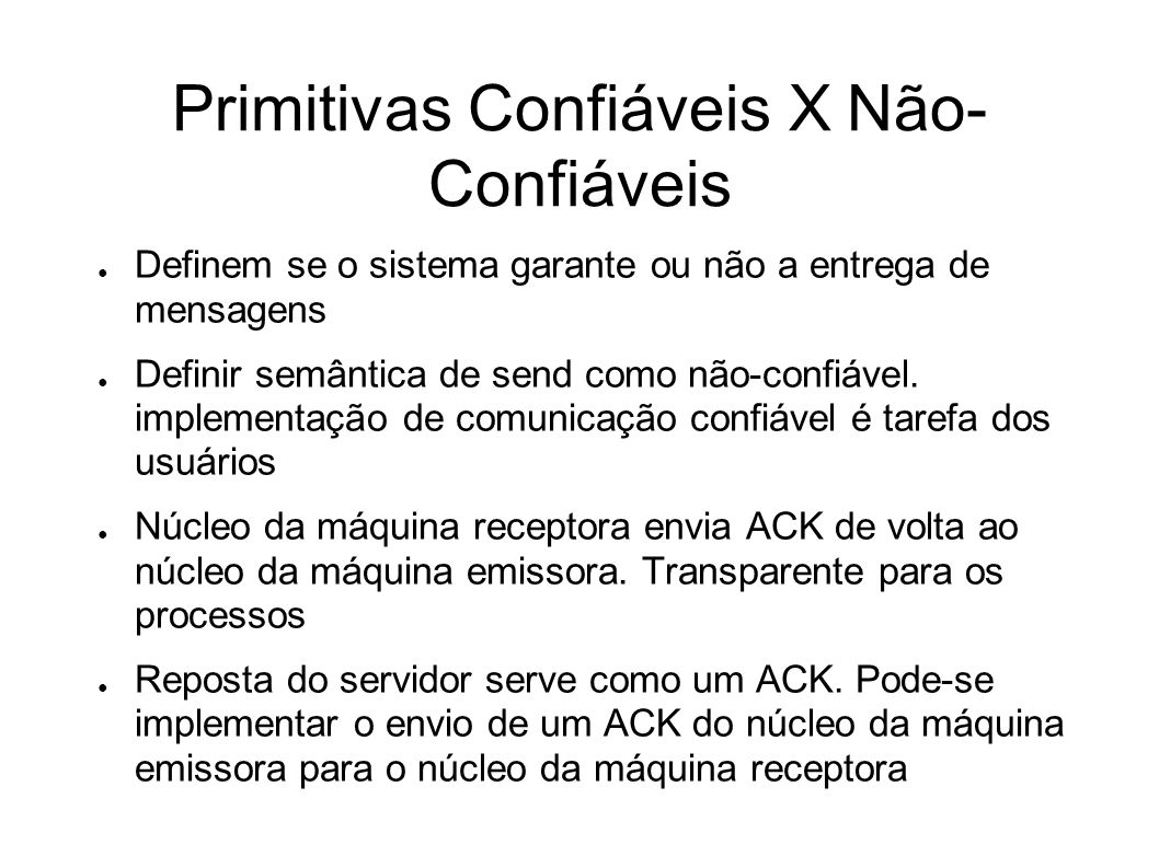 Primitivas Confiáveis X Não-Confiáveis