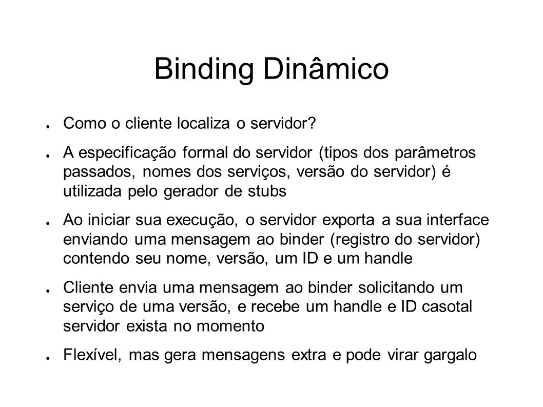 Binding Dinâmico Como o cliente localiza o servidor