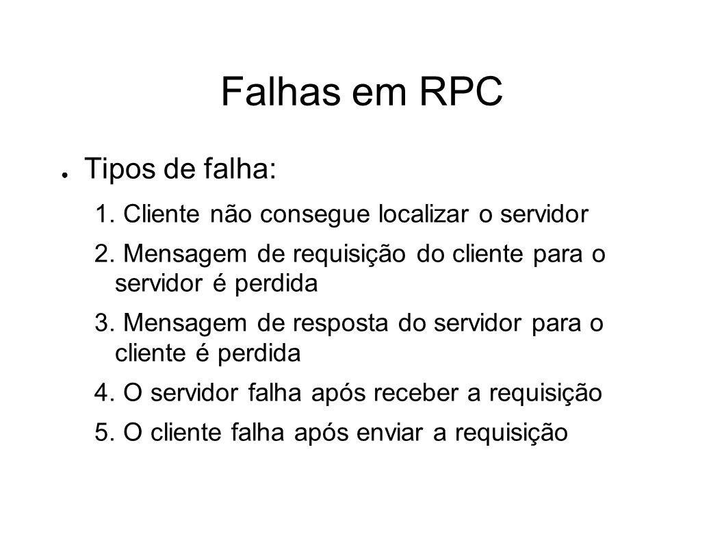Falhas em RPC Tipos de falha: