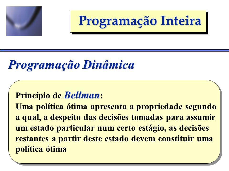 Programação Dinâmica Princípio de Bellman:
