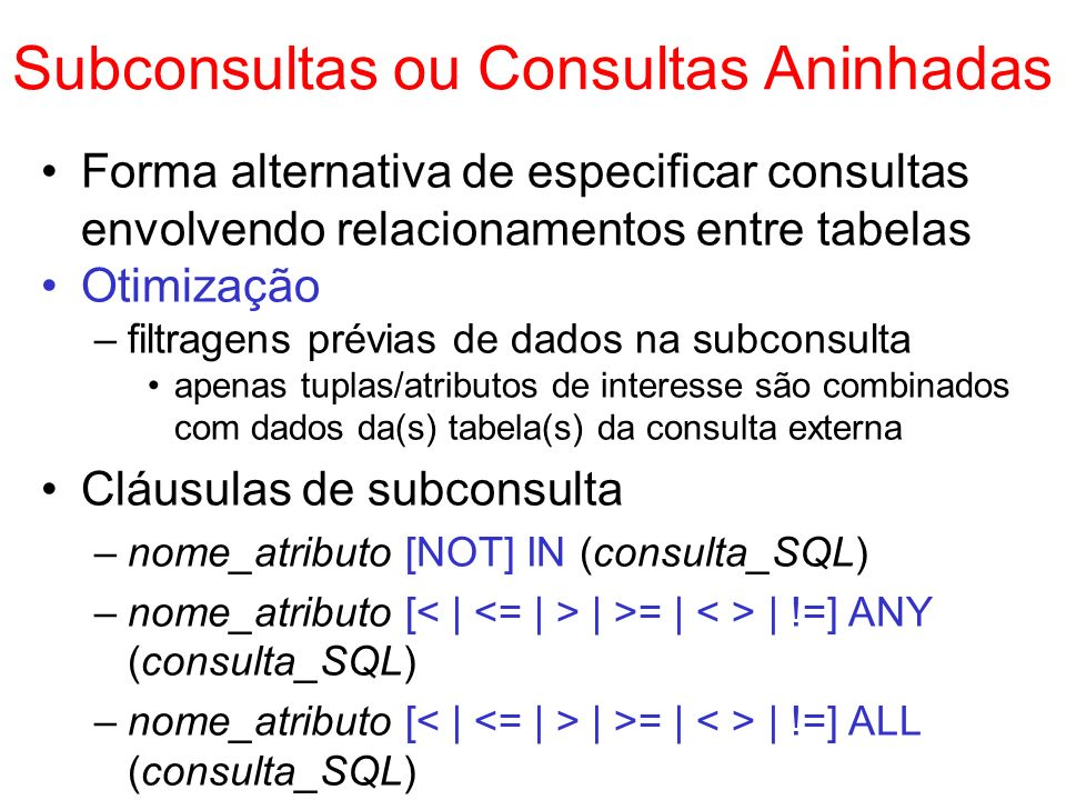 Subconsultas ou Consultas Aninhadas